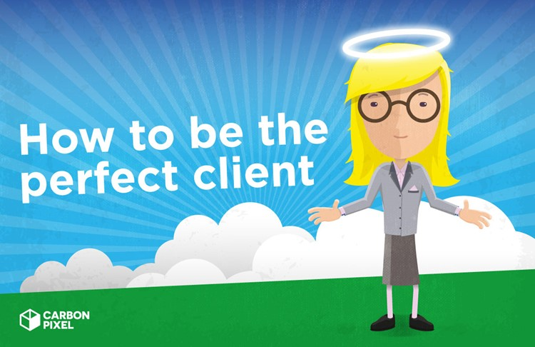 How To Be The Perfect Client