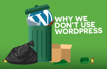 Why We Don't Use Wordpress