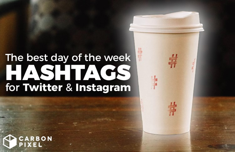 The Best Hashtags for Every Day of The Week on Twitter & Instagram