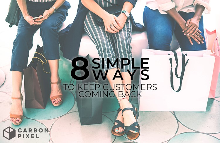 8 Simple ways to keep customers coming back
