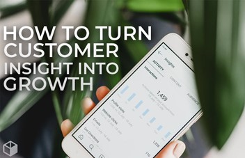 How To Turn Customer Insights Into Growth