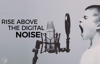 Rise above the Digital Noise with a simple content strategy