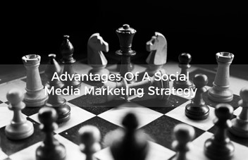 Advantages Of A Social Media Marketing Strategy